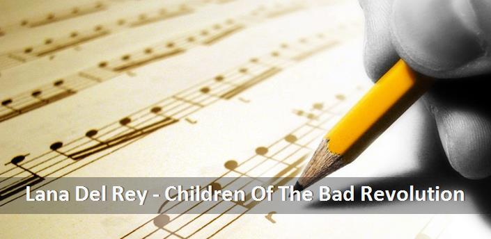 Lana Del Rey Children Of The Bad Revolution